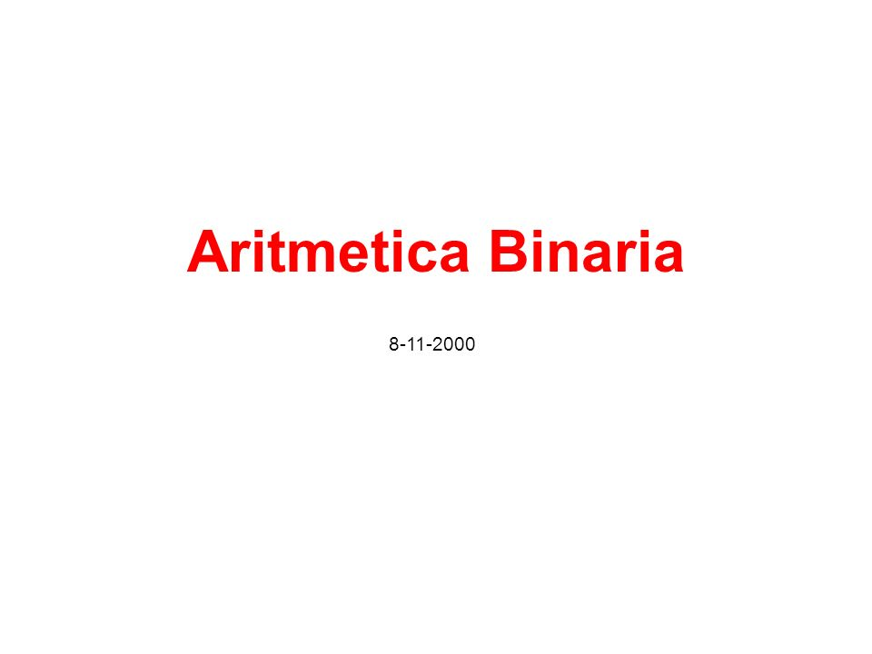 Aritmetica Binaria 8-11-2000