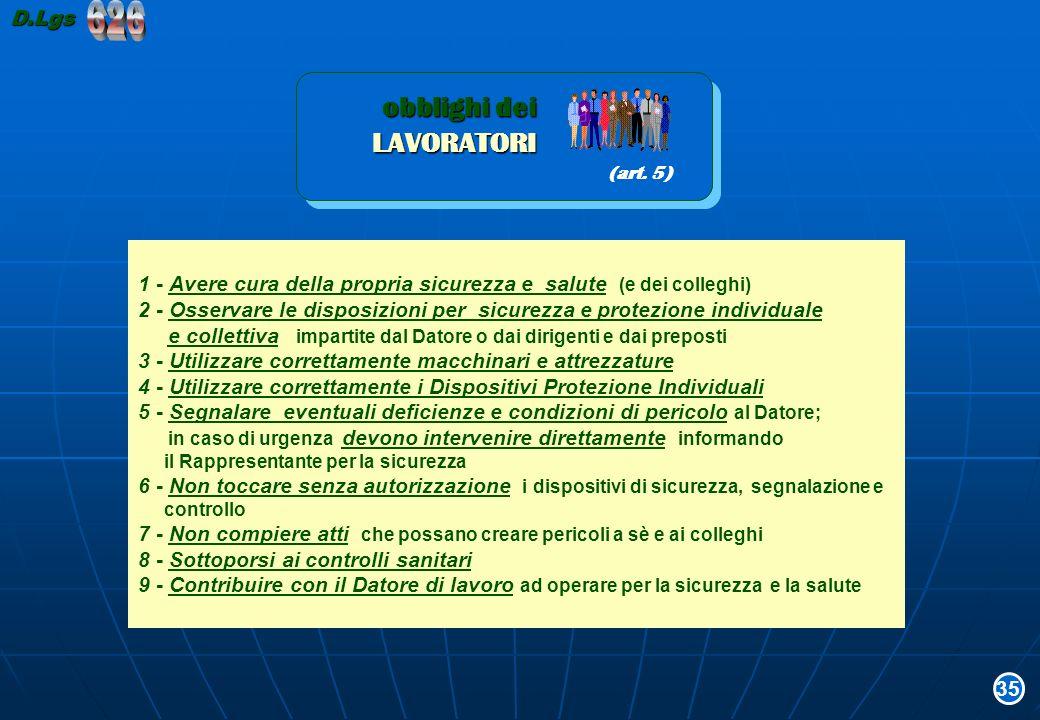 626 LAVORATORI obblighi dei D.Lgs (art. 5)