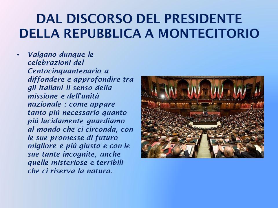 DAL DISCORSO DEL PRESIDENTE DELLA REPUBBLICA A MONTECITORIO