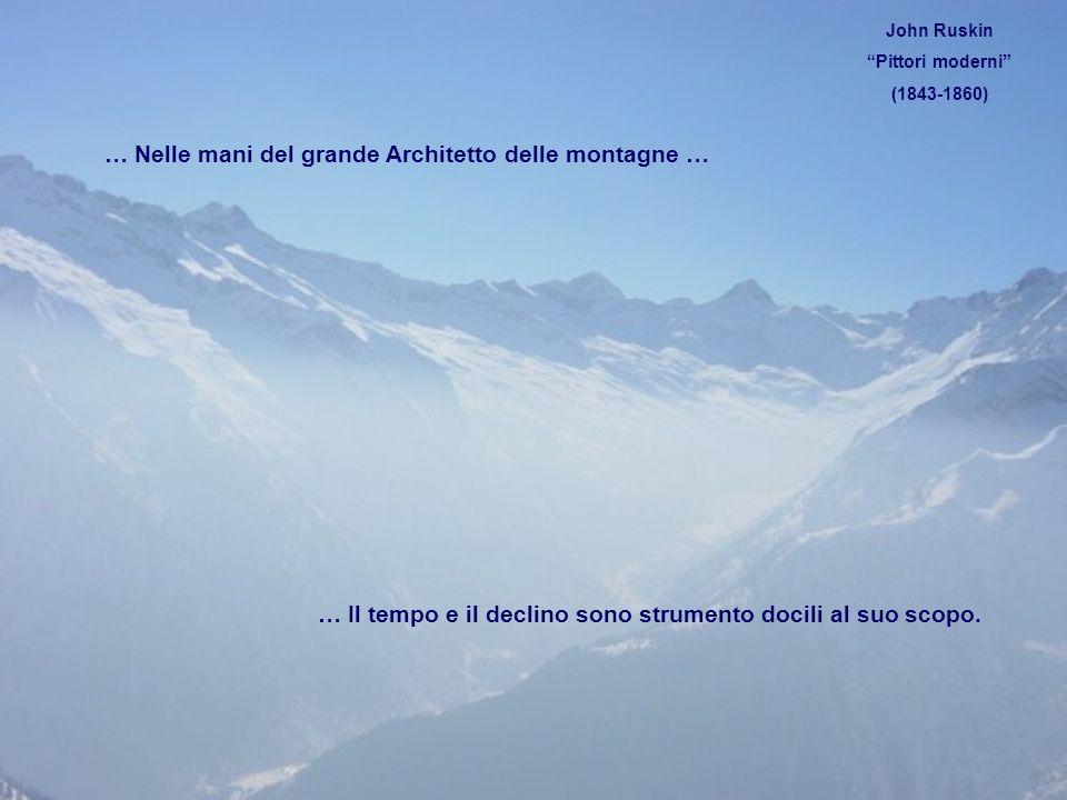 … Nelle mani del grande Architetto delle montagne …