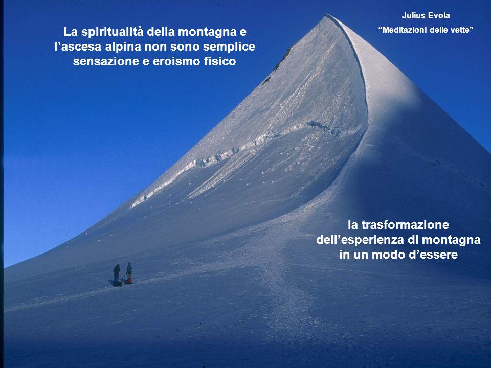la trasformazione dell'esperienza di montagna in un modo d'essere