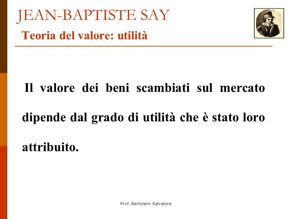 JEAN-BAPTISTE SAY Teoria del valore: utilità