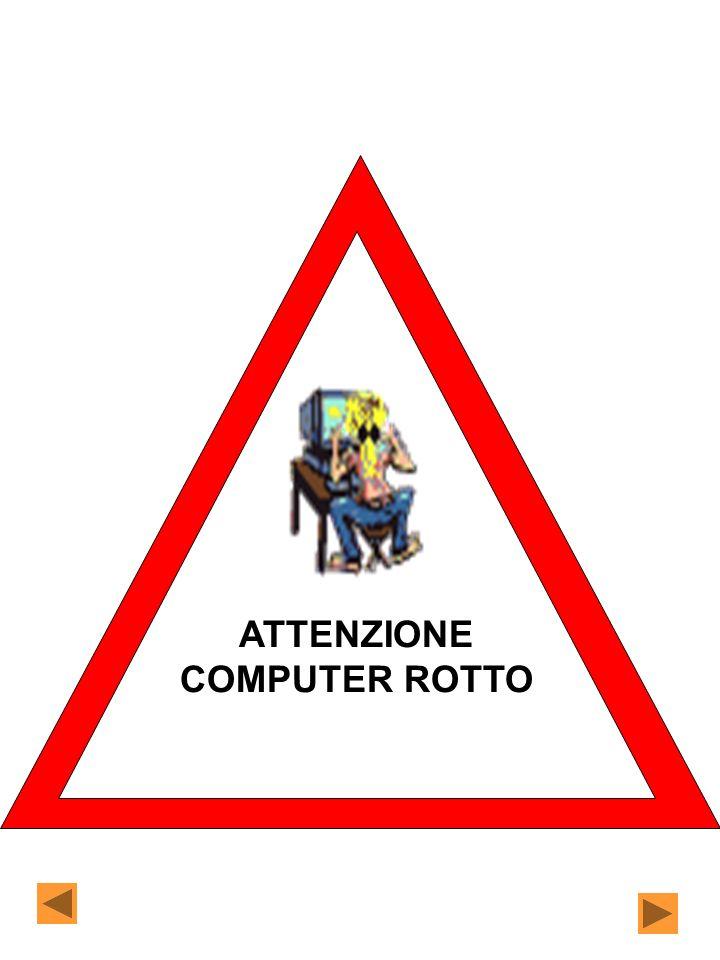 ATTENZIONE COMPUTER ROTTO