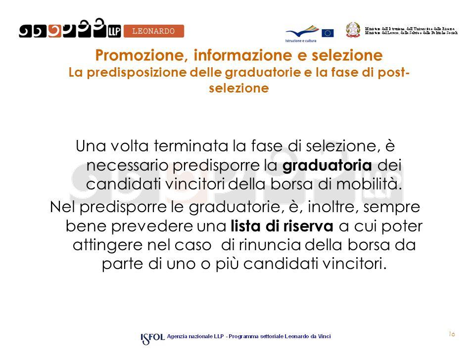 Promozione, informazione e selezione La predisposizione delle graduatorie e la fase di post-selezione