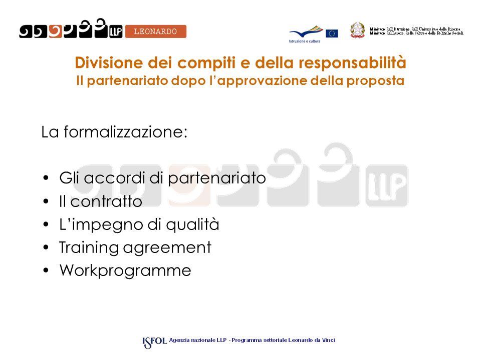 Divisione dei compiti e della responsabilità Il partenariato dopo l'approvazione della proposta