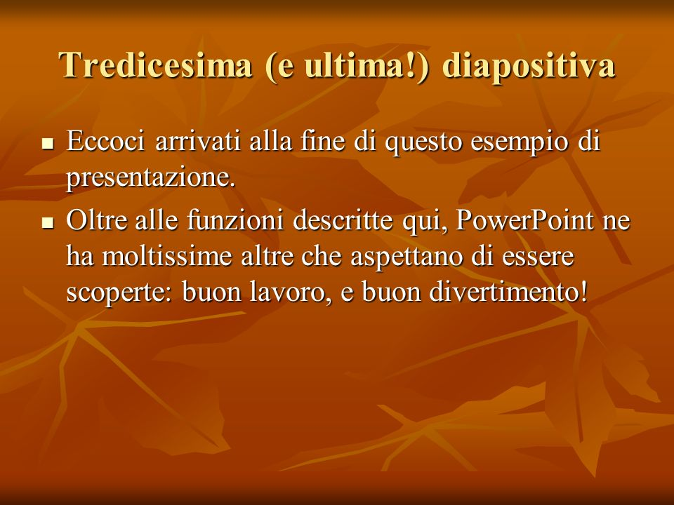 Tredicesima (e ultima!) diapositiva