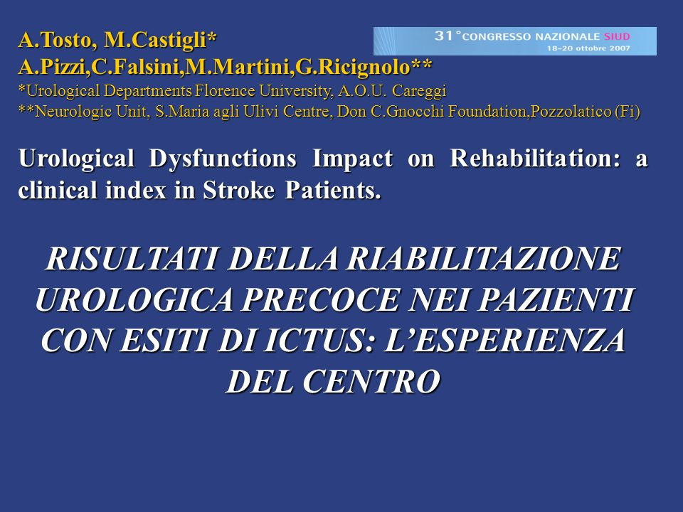 A.Tosto, M.Castigli* A.Pizzi,C.Falsini,M.Martini,G.Ricignolo** *Urological Departments Florence University, A.O.U. Careggi.