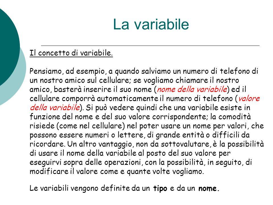 La variabile Il concetto di variabile.