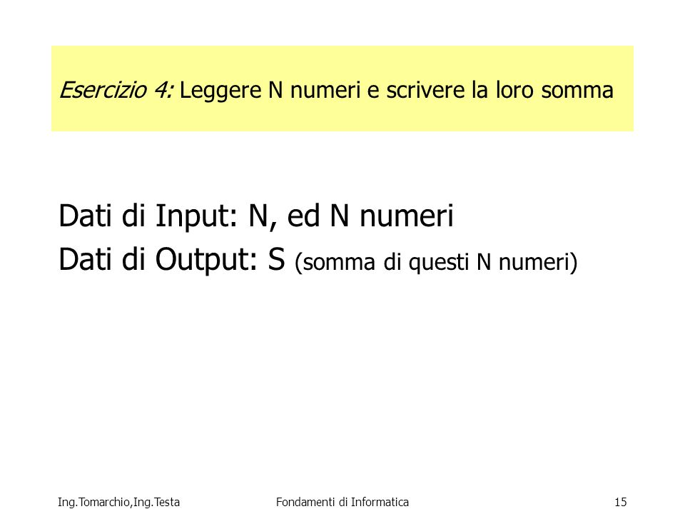 Esercizio 4: Leggere N numeri e scrivere la loro somma