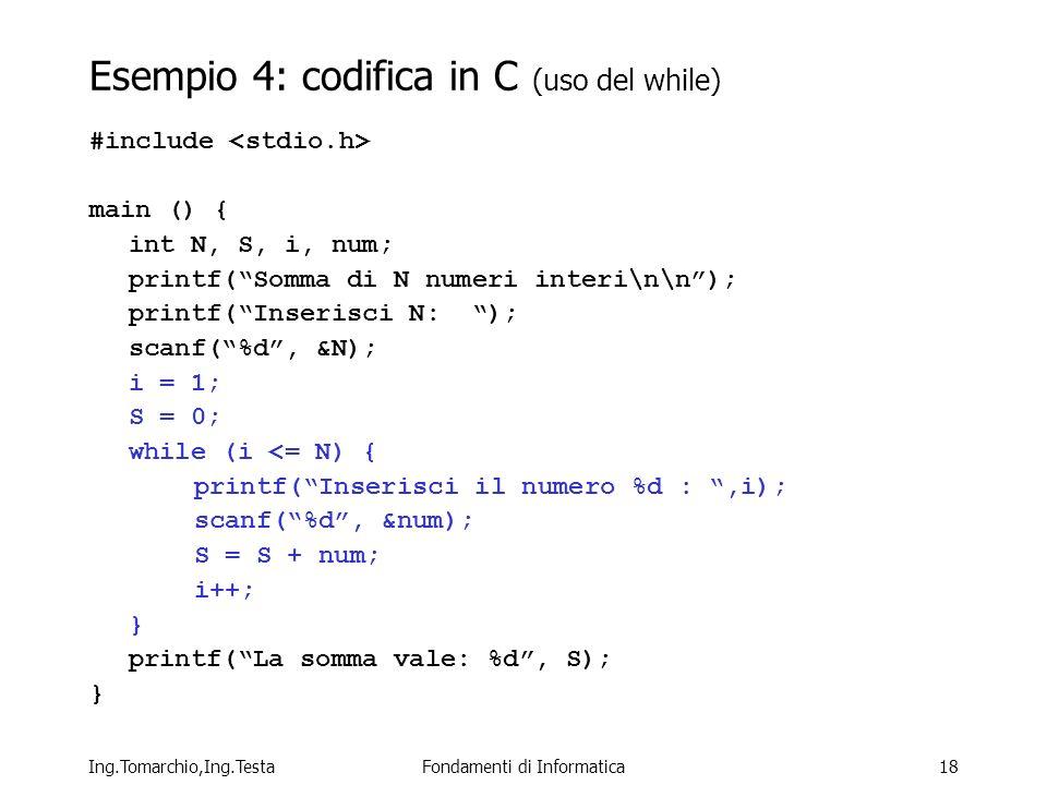 Esempio 4: codifica in C (uso del while)