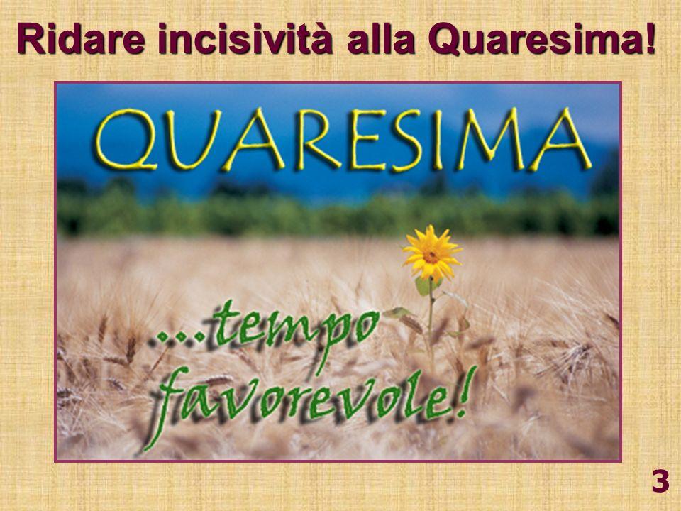 Ridare incisività alla Quaresima!