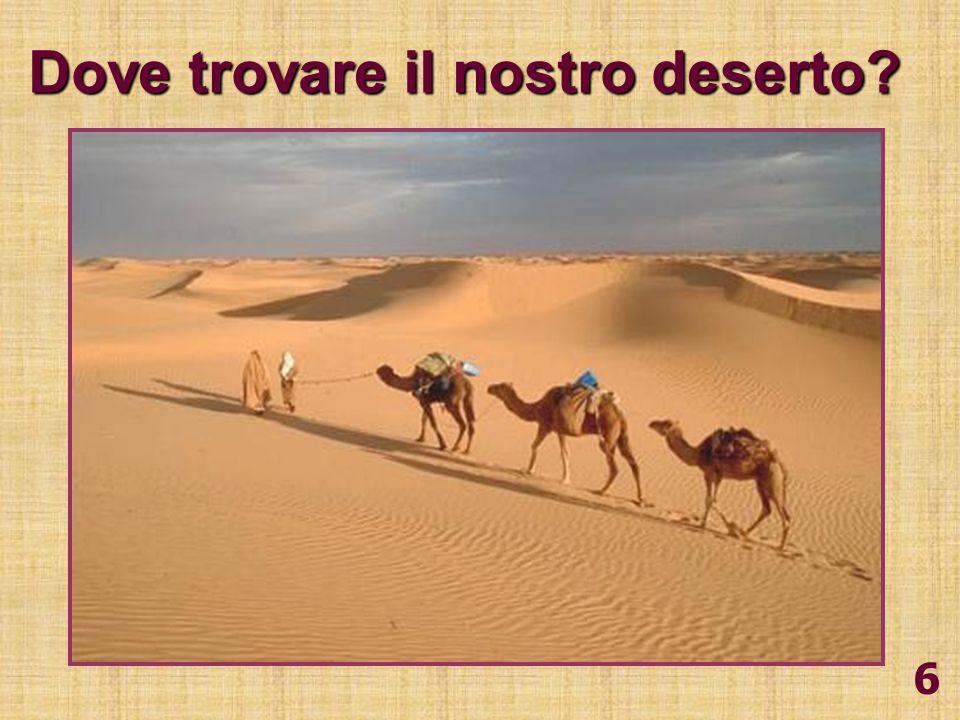 Dove trovare il nostro deserto