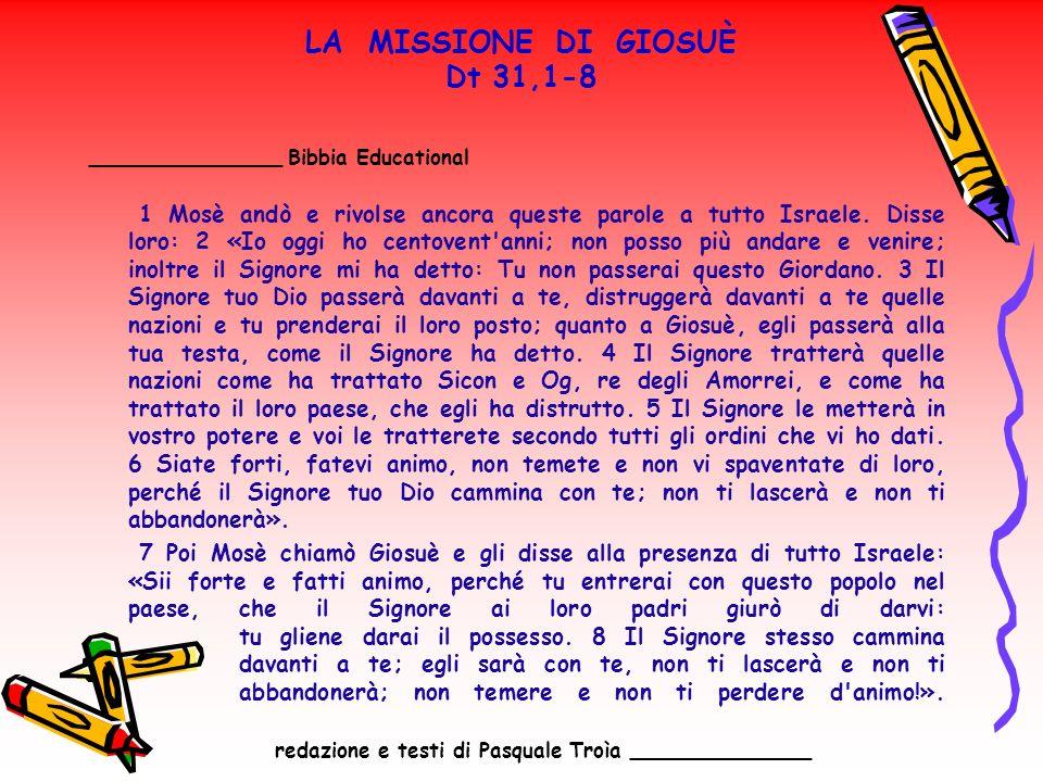 LA MISSIONE DI GIOSUÈ Dt 31,1-8