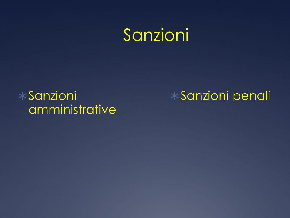 Sanzioni Sanzioni amministrative Sanzioni penali