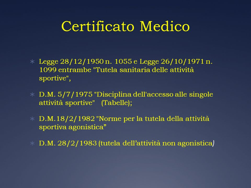 Certificato MedicoLegge 28/12/1950 n. 1055 e Legge 26/10/1971 n. 1099 entrambe Tutela sanitaria delle attività sportive ,