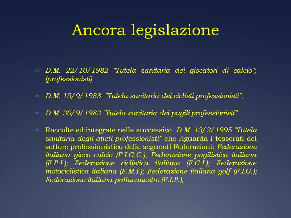 Ancora legislazione D.M. 22/10/1982 Tutela sanitaria dei giocatori di calcio ; (professionisti)
