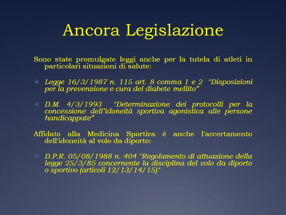 Ancora Legislazione Sono state promulgate leggi anche per la tutela di atleti in particolari situazioni di salute: