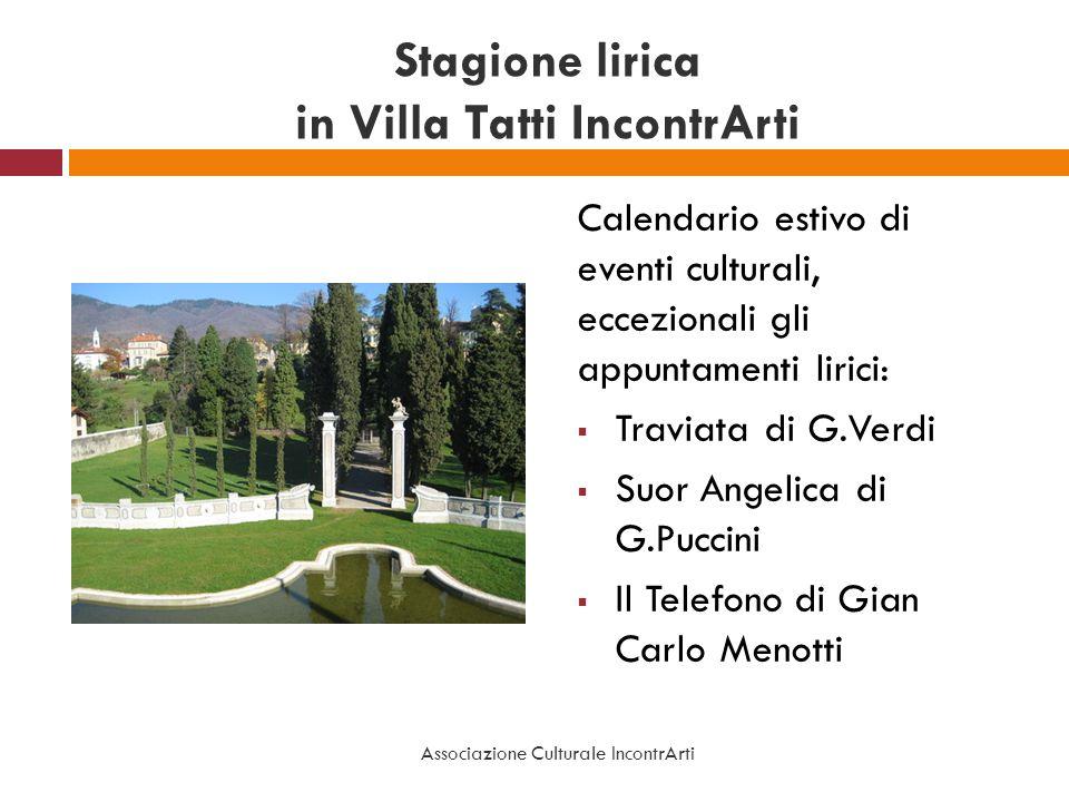 Stagione lirica in Villa Tatti IncontrArti