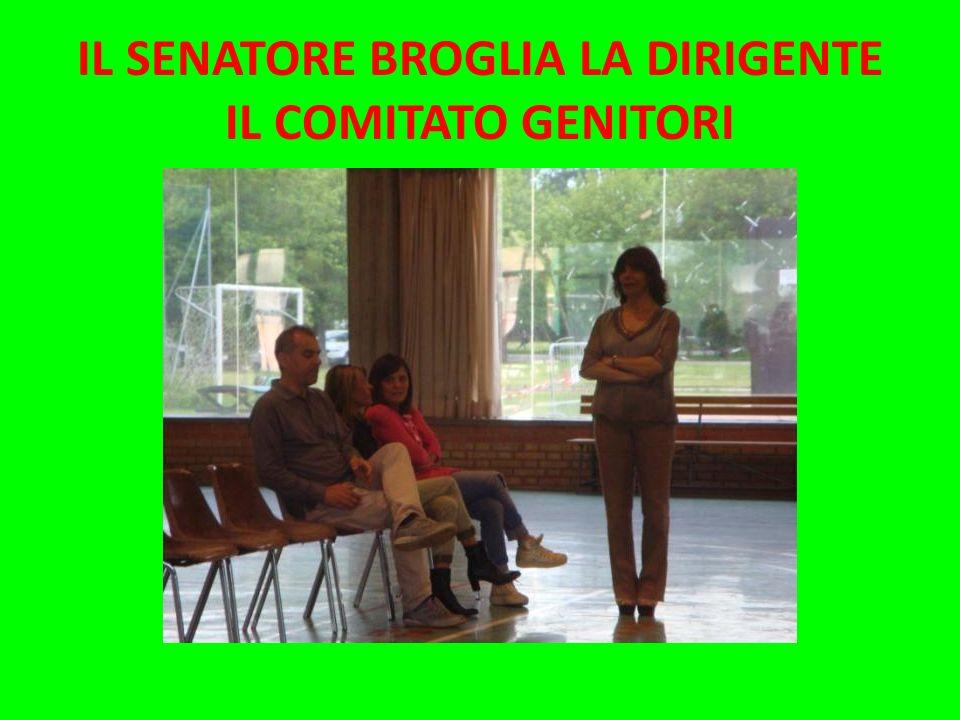 IL SENATORE BROGLIA LA DIRIGENTE IL COMITATO GENITORI