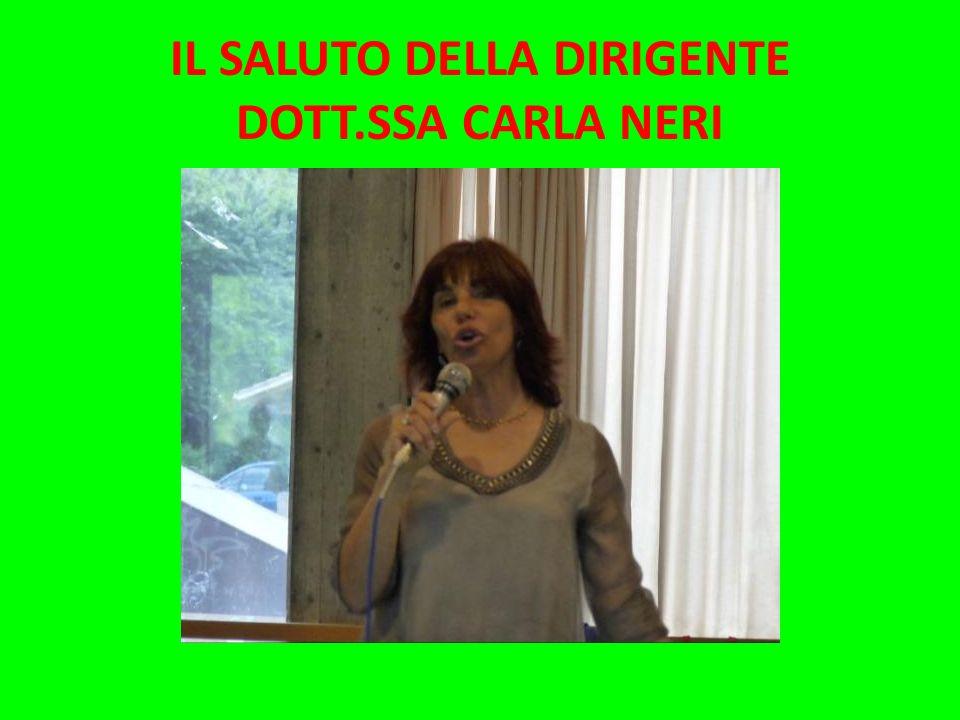 IL SALUTO DELLA DIRIGENTE DOTT.SSA CARLA NERI