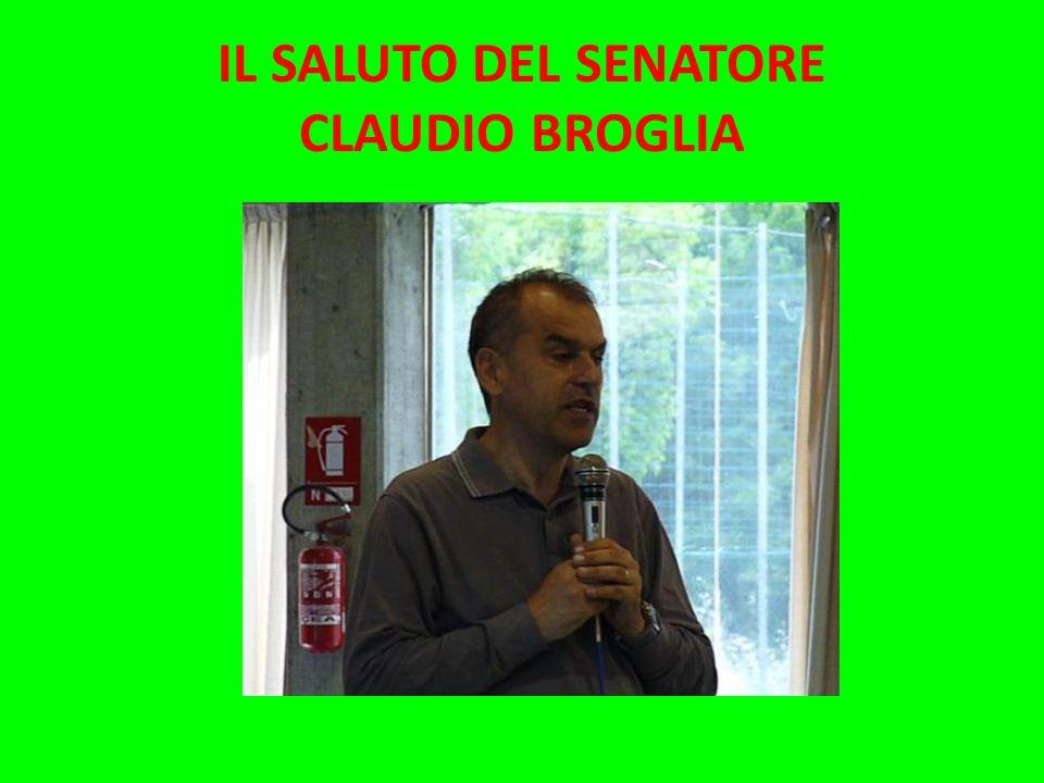 IL SALUTO DEL SENATORE CLAUDIO BROGLIA
