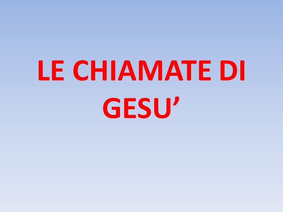 LE CHIAMATE DI GESU'