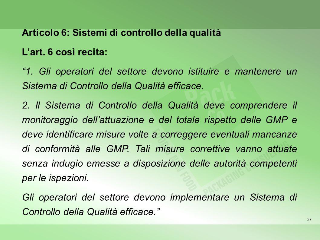 Articolo 6: Sistemi di controllo della qualità L'art. 6 così recita: