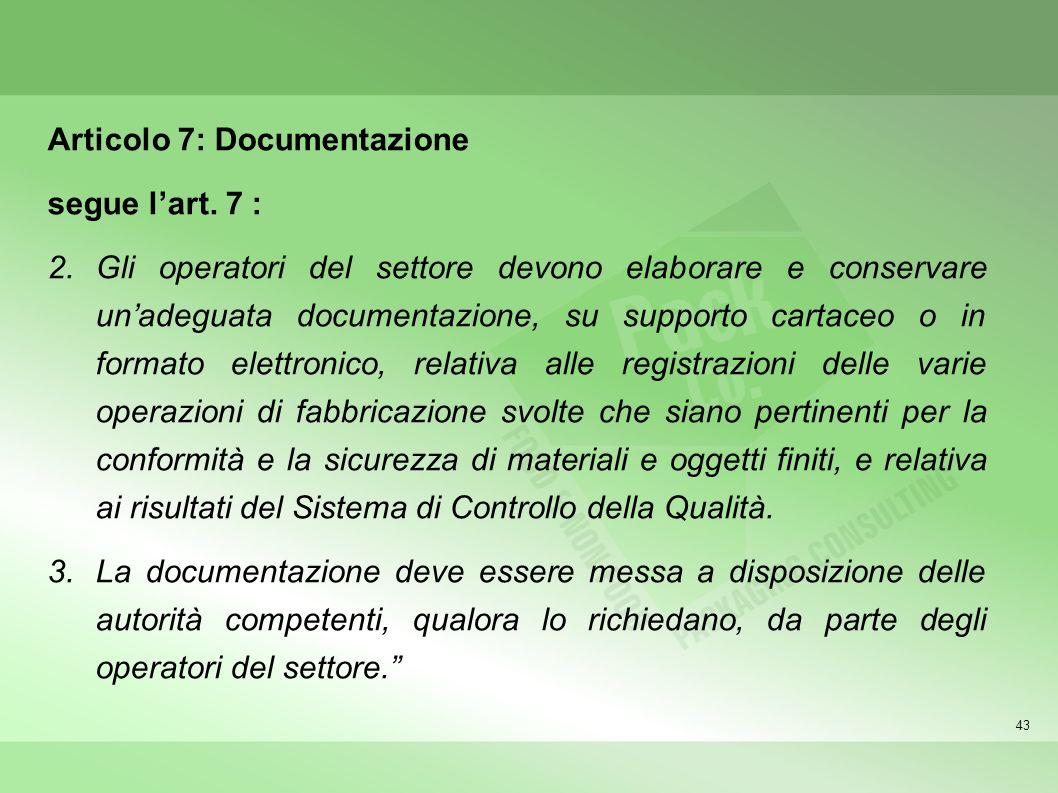 Articolo 7: Documentazione segue l'art. 7 :