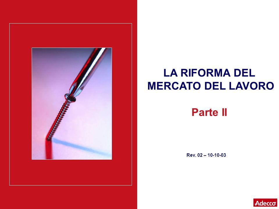 LA RIFORMA DEL MERCATO DEL LAVORO Parte II