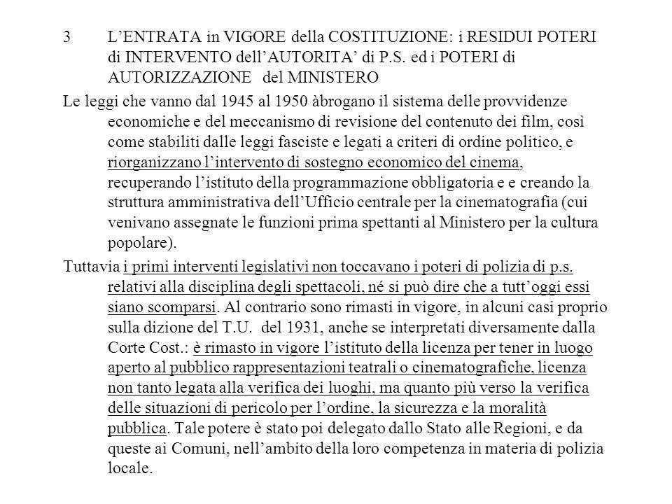 L'ENTRATA in VIGORE della COSTITUZIONE: i RESIDUI POTERI di INTERVENTO dell'AUTORITA' di P.S. ed i POTERI di AUTORIZZAZIONE del MINISTERO