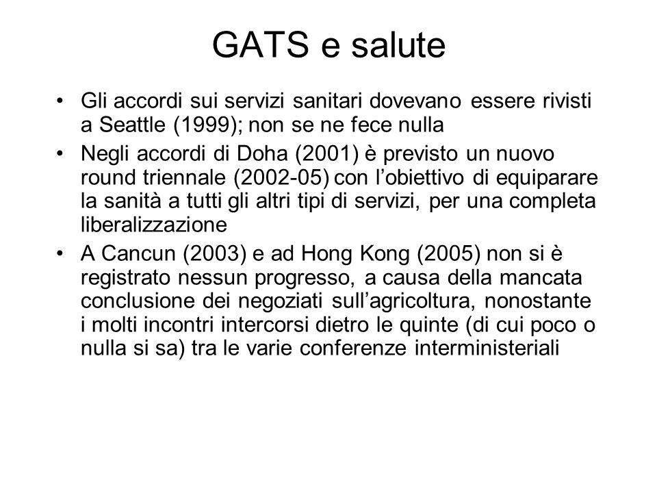 GATS e salute Gli accordi sui servizi sanitari dovevano essere rivisti a Seattle (1999); non se ne fece nulla.