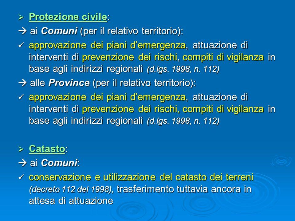 Protezione civile:  ai Comuni (per il relativo territorio):