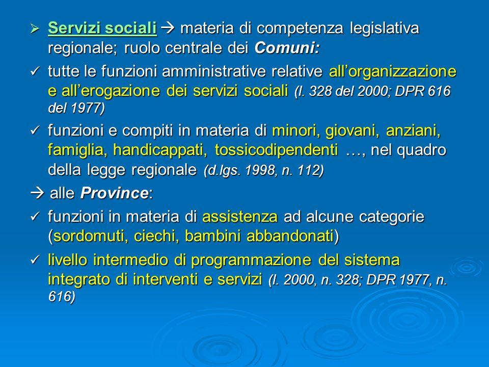 Servizi sociali  materia di competenza legislativa regionale; ruolo centrale dei Comuni: