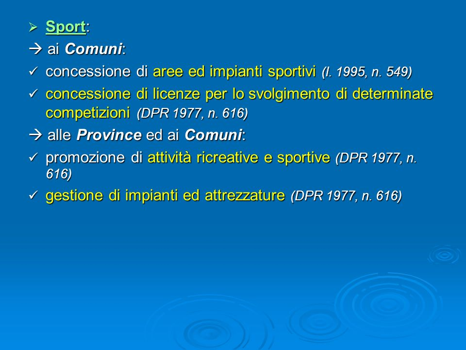 Sport:  ai Comuni: concessione di aree ed impianti sportivi (l. 1995, n. 549)