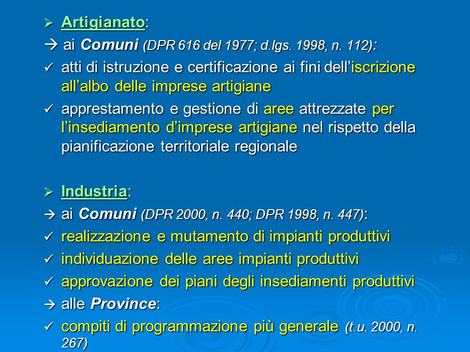 Artigianato:  ai Comuni (DPR 616 del 1977; d.lgs. 1998, n. 112):