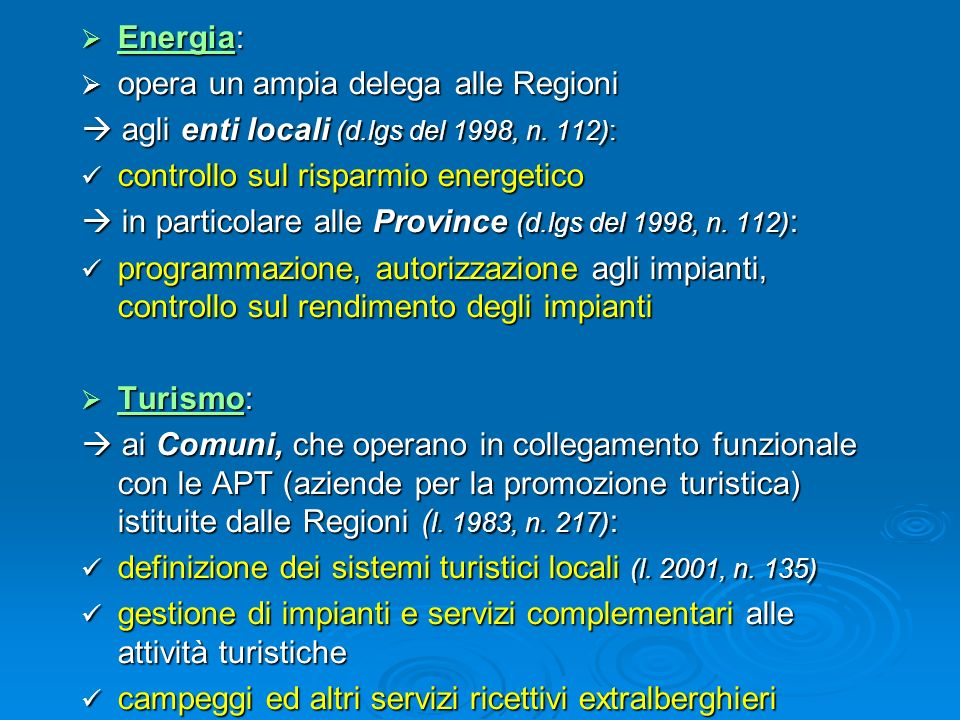 Energia: opera un ampia delega alle Regioni.  agli enti locali (d.lgs del 1998, n. 112): controllo sul risparmio energetico.