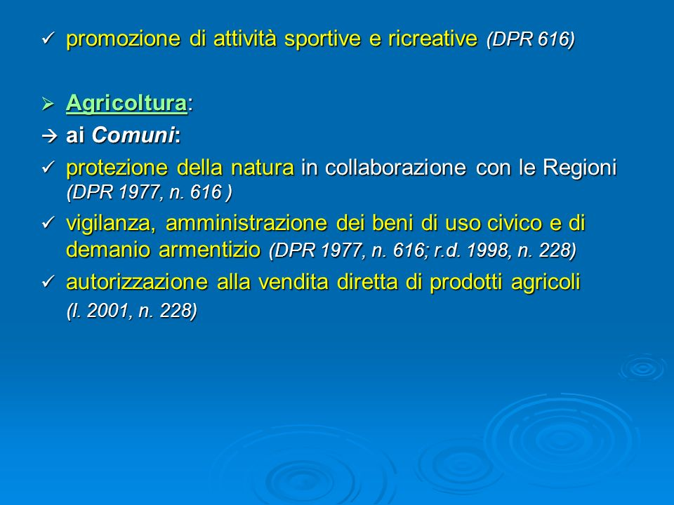 promozione di attività sportive e ricreative (DPR 616) Agricoltura: