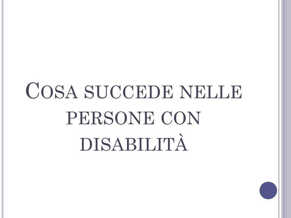 Cosa succede nelle persone con disabilità