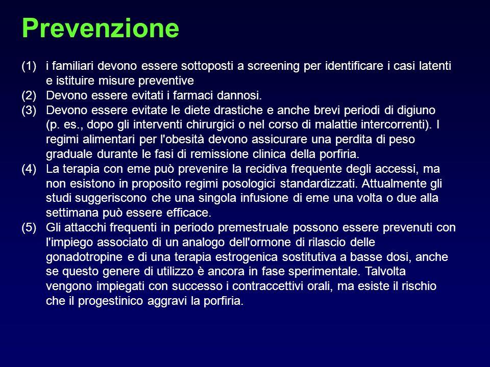 Prevenzionei familiari devono essere sottoposti a screening per identificare i casi latenti e istituire misure preventive.