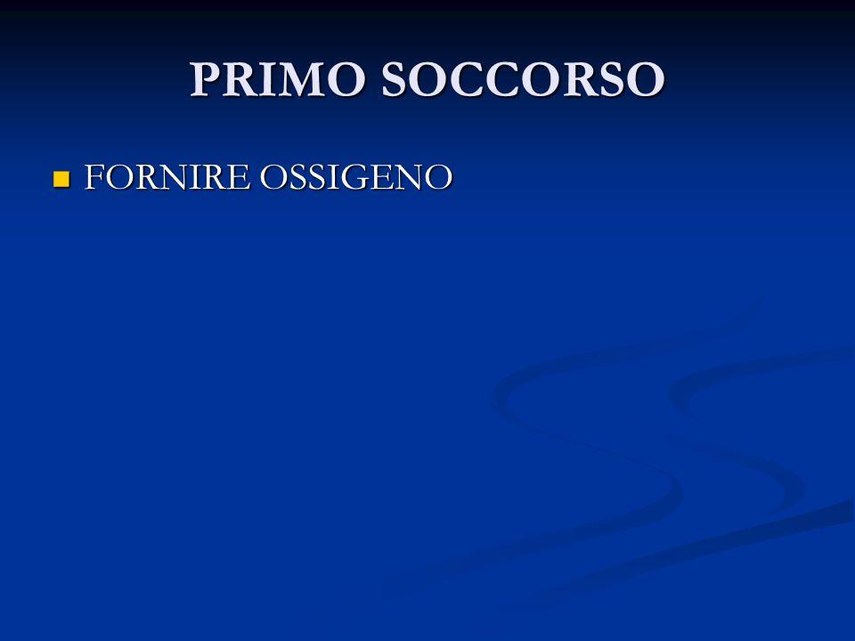 PRIMO SOCCORSO FORNIRE OSSIGENO