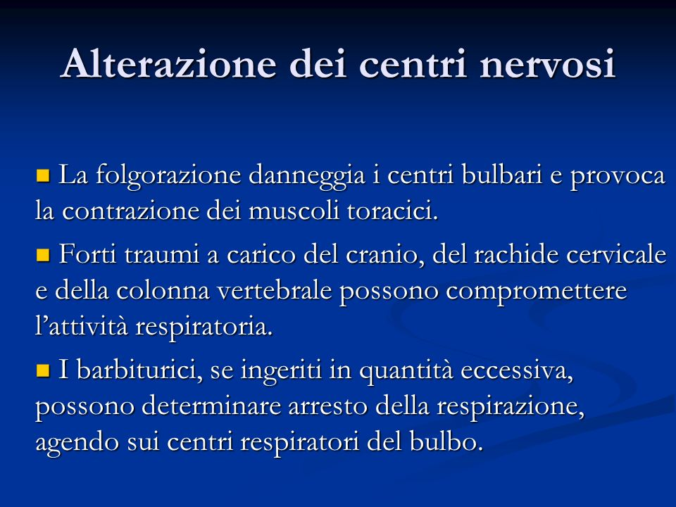 Alterazione dei centri nervosi