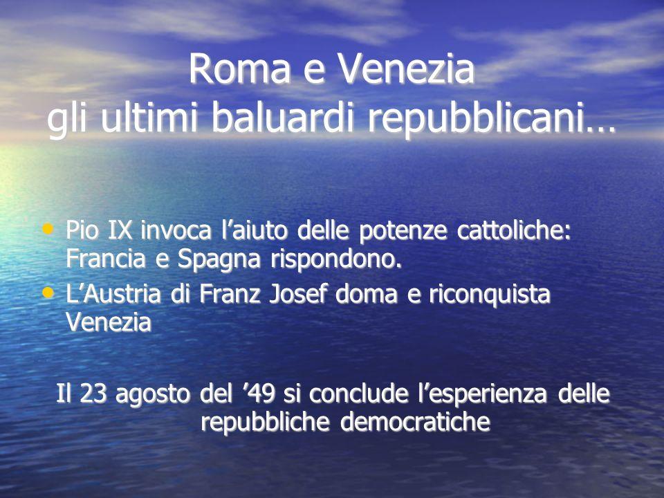 Roma e Venezia gli ultimi baluardi repubblicani…