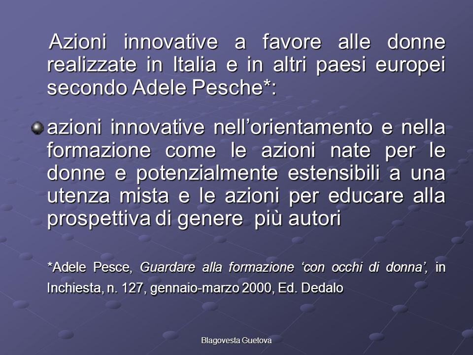 Azioni innovative a favore alle donne realizzate in Italia e in altri paesi europei secondo Adele Pesche*: