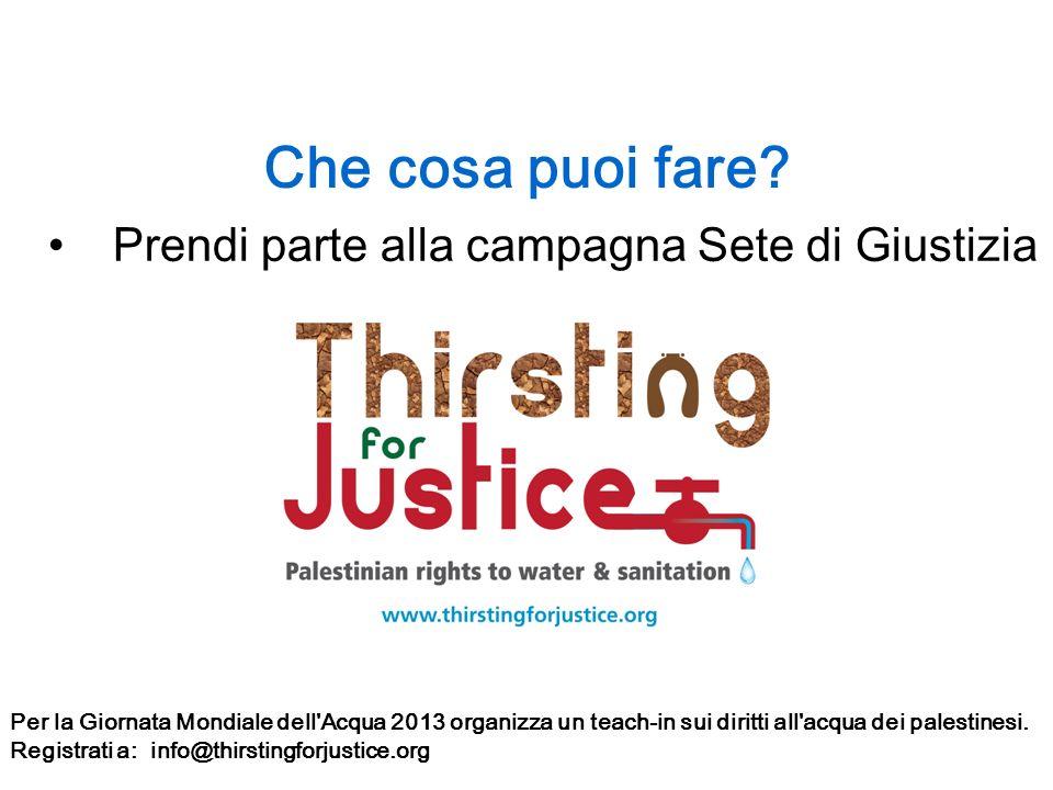 Che cosa puoi fare Prendi parte alla campagna Sete di Giustizia