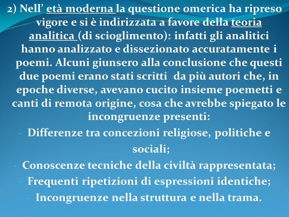 Differenze tra concezioni religiose, politiche e sociali;