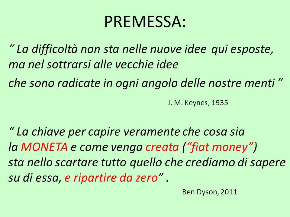 PREMESSA: La difficoltà non sta nelle nuove idee qui esposte, ma nel sottrarsi alle vecchie idee.