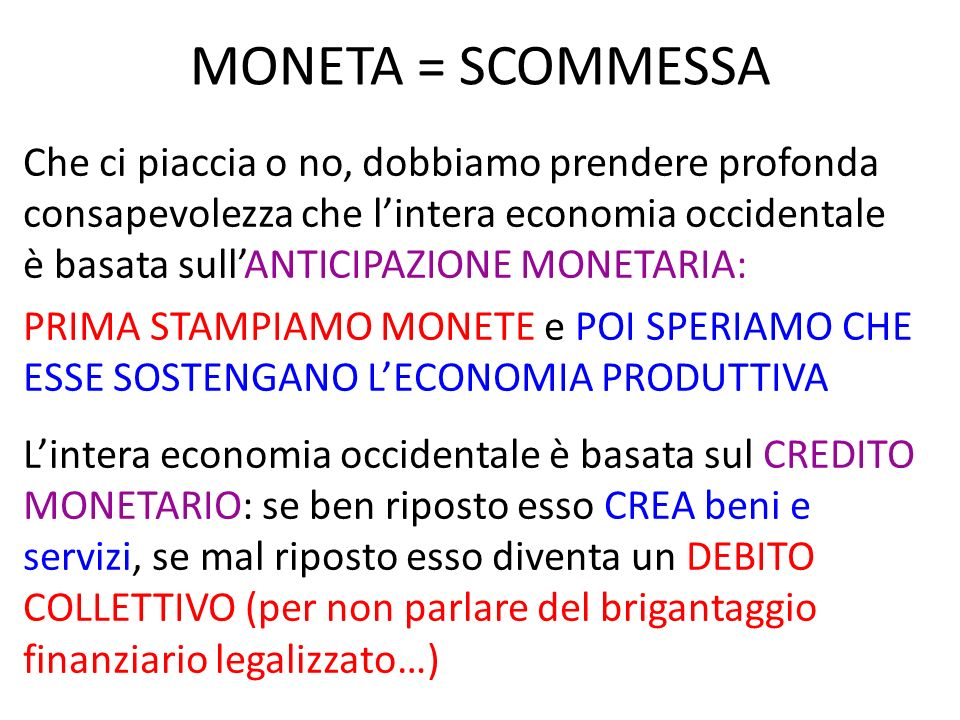 MONETA = SCOMMESSA
