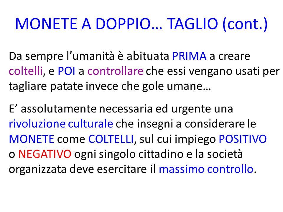 MONETE A DOPPIO… TAGLIO (cont.)