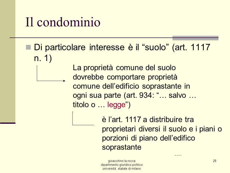 Il condominio Di particolare interesse è il suolo (art. 1117 n. 1)