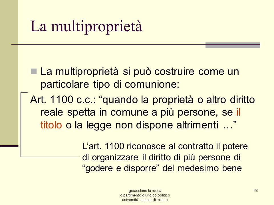 La multiproprietà La multiproprietà si può costruire come un particolare tipo di comunione: